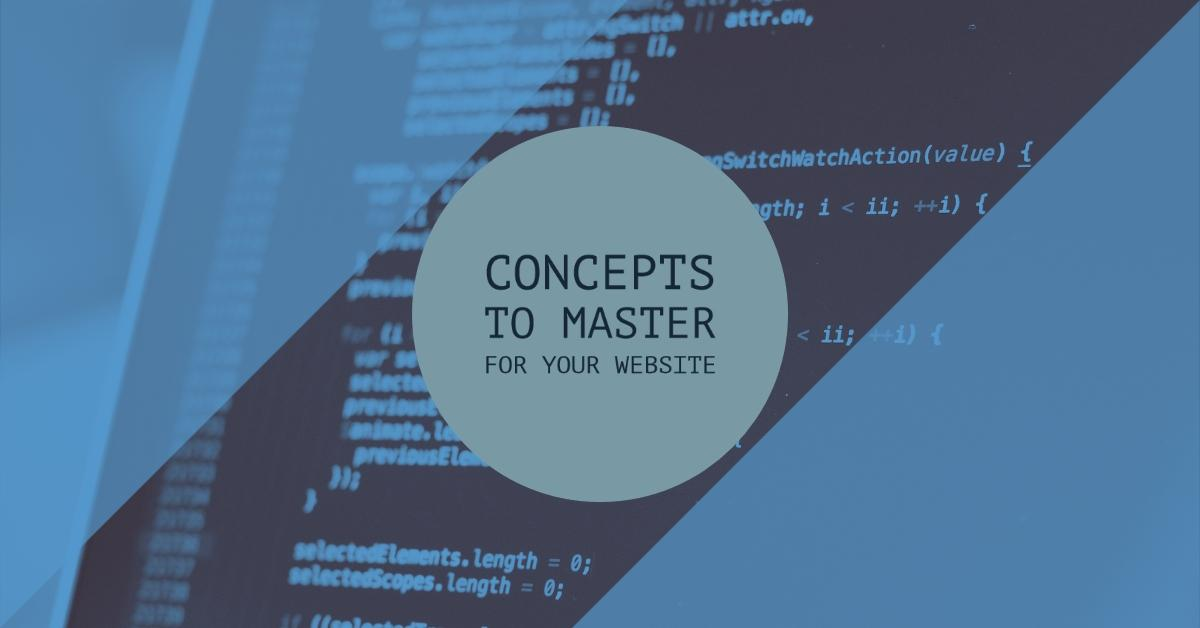 Concepts to master for your website